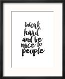 Work Hard and be Nice to People Reproduction encadrée par Brett Wilson