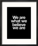 We Are What We Believe We Are Reproduction encadrée par Brett Wilson