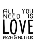 All You Need is Love Pizza & Netflix Tableau sur toile