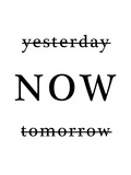 Yesterday Now Tomorrow Tableau sur toile