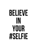 Believe in Your Selfie Tableau sur toile