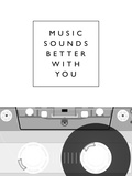 Music Sounds Better With You Tableau sur toile