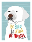 Be Silly  Kind and Honest