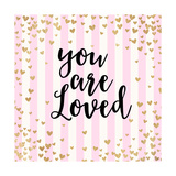 You Are Loved  Pink Stripes