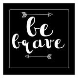 Be Brave Arrow
