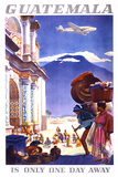"""Guatemala is Only One Day Away"" Vintage Travel Poster"