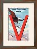 WWII Promotion - Keep 'em Flying  Eagle Flying with Planes