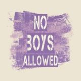 No Boys Allowed Grunge Paint Purple