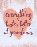 Everything Tastes Better at Grandma's