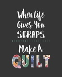 When Life Gives You Scraps - Gray