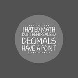 Decimals Have A Point Gray