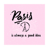 Lettering Quote Paris is Always a Good Idea Eiffel Tower
