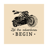 Let the Adventures Begin Inspirational Poster Vector Hand Drawn Motorcycle for MC Sign  Label Vin