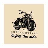 Life is a Journey Enjoy the Ride Inspirational Poster Vector Hand Drawn Motorcycle for MC Sign  La