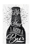 Poster Wine Glass Restaurant in Retro Vintage Style Lettering Life is Short I Need a Beer in Black