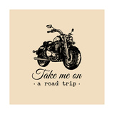 Take Me on a Road Trip Inspirational Poster Vector Hand Drawn Motorcycle for MC Sign  Label Concep