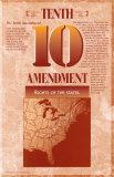 The Bill of Rights - Tenth Amendment