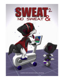 Sweat & No Sweat 2