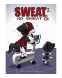 Sweat & No Sweat 2