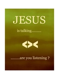 Jesus Is Talking