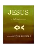 Jesus Is Talking
