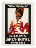 Gilbey's Spey-Royal Whisky  Worth Fighting For