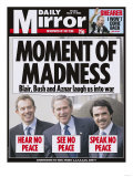 Moment of Madness Blair  Bush and Aznar Laugh Us in to War