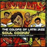 The Colors of Latin Jazz: Soul Cookin&#39;