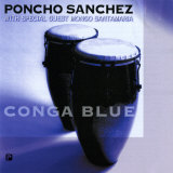 Poncho Sanchez - Conga Blue