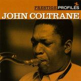 John Coltrane - Prestige Profiles