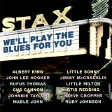 Stax We&#39;ll Play the Blues for You