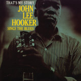 John Lee Hooker - That&#39;s My Story