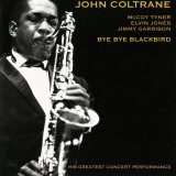 John Coltrane - Bye Bye Blackbird