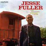 Jesse Fuller - Jazz  Folk Songs  Spirituals and Blues
