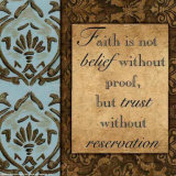 Faith is Not Belief Without Proof