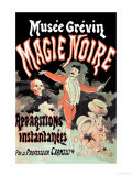 Musee Grevin Magie Noire: Apparitions Instantanees Par le Professeur Carmelli