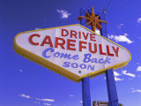 Drive Carefully Sign  Las Vegas  Nevada  USA