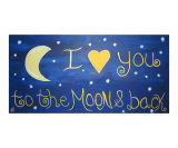 I Love  You To The Moon &amp; Back