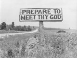 "Highway Sign on Road Between Atlanta and Charlotte  That Reads: ""Prepare to Meet Thy God"""