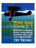 Who Said Can't - Try Trying - Airplane Flying Poster Reproduction d'art par Lantern Press