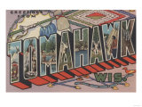 Tomahawk  Wisconsin - Large Letter Scenes