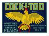 Cock-I-Too Pear Crate Label - Sacramento Valley  CA