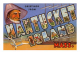 Greetings from Nantucket Island  Massachusetts