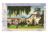 Greetings from Santa Barbara  California  Courthouse