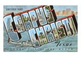 Greetings from Corpus Christi  Texas