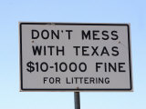 Don'T Mess with Texas Littering Sign  Texas  Usa