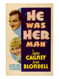 He Was Her Man  Top to Bottom: James Cagney  Joan Blondell  1934