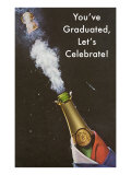 You've Graduated  Let's Celebrate  Champagne Bottle