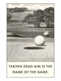 Taking Dead Aim is the Name of the Game  Golf