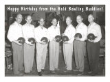 Happy Birthday from the Bald Bowling Buddies